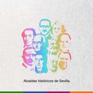 Alcaldes históricos de Sevilla